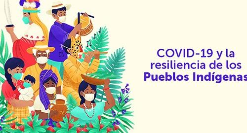 Covid-19 y la resiliencia de los Pueblos Indígenas